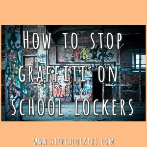 How to Stop Graffiti on School Lockers